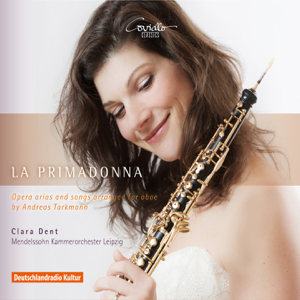 Clara Dent, Peter Bruns & Mendelssohn Kammerorchester Leipzig - La Primadonna (Arr. for Oboe)