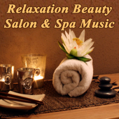 Relaxation Beauty Salon & Spa Music (Relaxing Background Music with Nature Sounds for Beauty Salon Clinics & Center, Nail Manicure & Pedicure, Wellness Spa Center, Massage, Skin Clinic, Health & Beauty Treatments for Beauty and Well-Being)