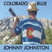 Johnny Johnston - Goin' Back to Colorado (feat. Dan Crecco, Ronnie Shellist & Felonius Smith) feat. Dan Crecco,Ronnie Shellist,Felonius Smith