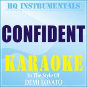 Confident (Instrumental / Karaoke Version) [In the Style of Demi Lovato] - HQ INSTRUMENTALS - HQ INSTRUMENTALS