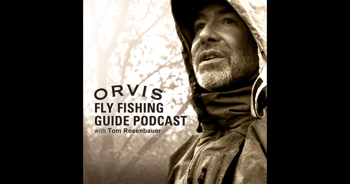 the orvis fly fishing guide podcast by the orvis company ForOrvis Fly Fishing Podcast