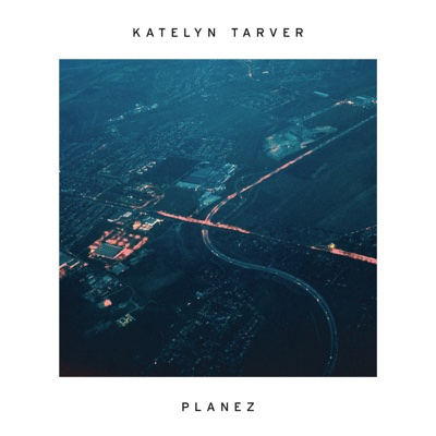 Planez - Single - Katelyn Tarver album
