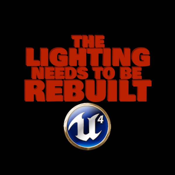 Listen To The Lighting Needs To Be Rebuilt - Unreal Engine