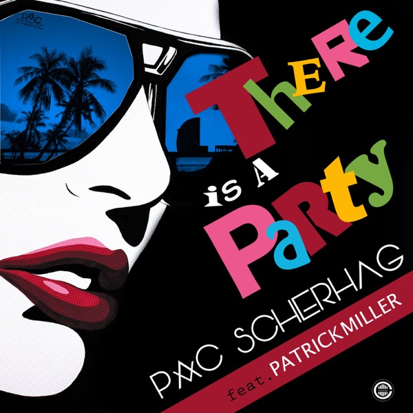 There Is a Party (feat. Patrick Miller) - Single
