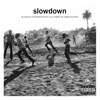 Slow down (feat. Illa J) - Single ジャケット写真