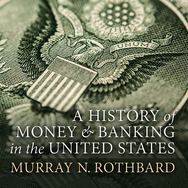 A History of Money and Banking in the United States: The Colonial ...