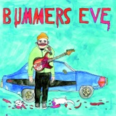 Bummers Eve - I Want Your Drugs