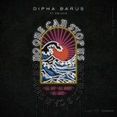 No One Can Stop Us (feat. Kallula) - Dipha Barus