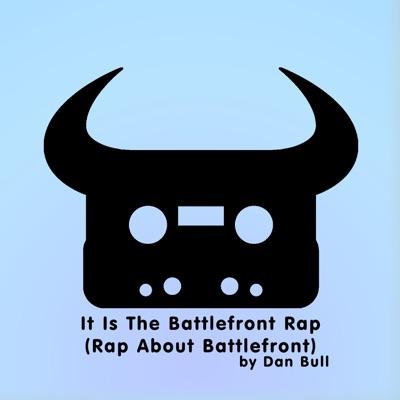It Is the Battlefront Rap (Rap About Battlefront) - Single - Dan Bull