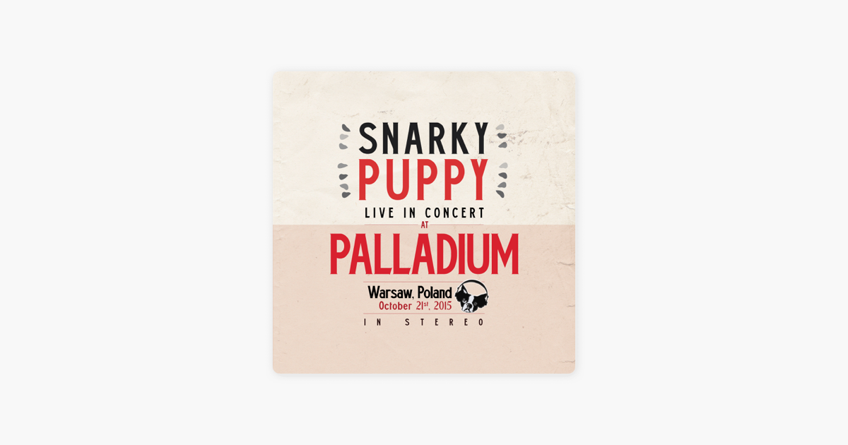 2015/10/21 Live in Warsaw, PL by Snarky Puppy on iTunes