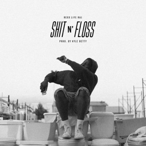 S**t n' Floss - Single Mp3 Download