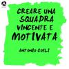Antonio Coeli - Creare una squadra vincente e motivata artwork