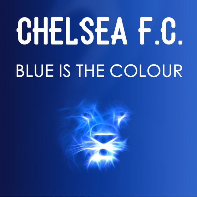‎Blue Is The Colour (Original) by Chelsea Football Club