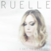 I Get To Love You-Ruelle