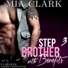 Mia Clark - Stepbrother with Benefits 3 (Unabridged)  artwork