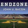 John U. Bacon - Endzone: The Rise, Fall, and Return of Michigan Football (Unabridged) artwork