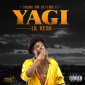 Y.A.G.I Young And Getting It Lil Kesh - Lil Kesh