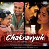 Chakravyuh Original Motion Picture Soundtrack