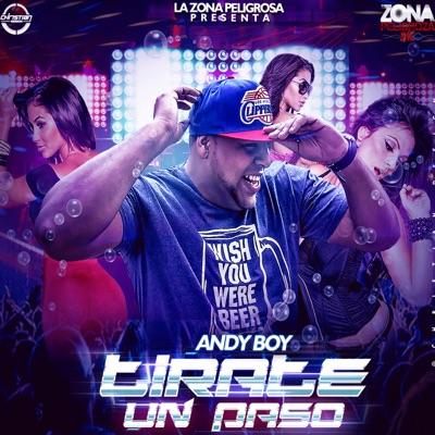 Tírate un Paso - Single - Andy Boy