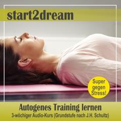 Autogenes Training lernen. 3-wöchiger Audio-Kurs (Grundstufe nach J. H. Schultz)