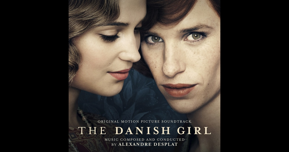 The Danish Girl (Original Motion Picture Soundtrack) by ...