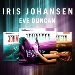Iris Johansen - The Eve Duncan Series: Taking Eve, Hunting Eve, Silencing Eve (Unabridged)