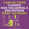 Cuando Nos Volvamos a Encontrar (feat. Marc Anthony) [Versión Cumbia] - Single, Carlos Vives