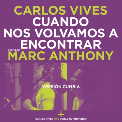 Cuando Nos Volvamos a Encontrar (feat. Marc Anthony) [Versión Cumbia] - Single MP3 Download