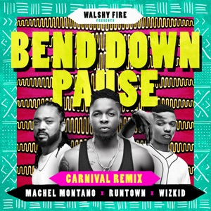 Bend Down Pause (feat. Wizkid & Machel Montano) [Carnival Remix] - Single Mp3 Download