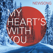 My Heart's With You - NewSong