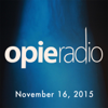 Opie Radio - Opie and Jimmy, Paul Virzi, Andy Cohen, Pete Davidson, Nikki Benz, and Alexis Texas, November 16, 2015  artwork