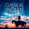 Classical Indian Flute: Music for Deep Relaxation, Massage & Leisure, Reiki & SPA with Soothing Nature Sounds - Native American Music Consort