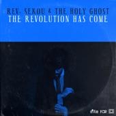 Rev. Sekou & the Holy Ghost - The Revolution Has Come