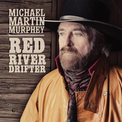 Red River Drifter - Michael Martin Murphey
