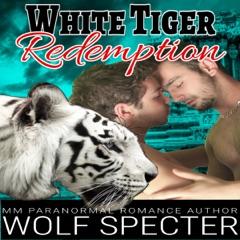 White Tiger Redemption: A MM Gay White Tiger Shifter Mpreg Alpha Omega Romance (Unabridged)