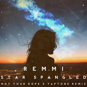 Star Spangled (Not Your Dope and Taptone Remix) - Single Mp3 Download