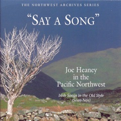 Say a Song: Joe Heaney in the Pacific Northwest- Irish Songs in the Old Style