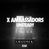 Unsteady (Grizfolk Remix) - Single