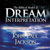 The Biblical Model of Dream Interpretation, Vol. 2