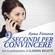 Anna Fonseca - 9 secondi per convincere: Con la partecipazione di Claudio Belotti
