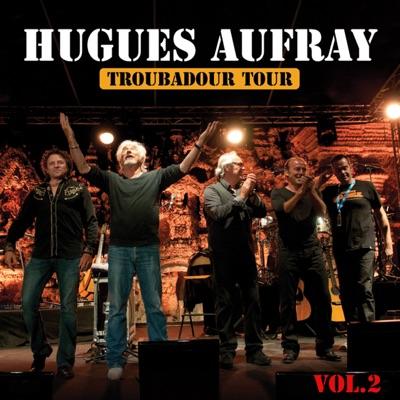 Les plus grandes chansons : Troubadour tour, Vol. 2 - Hugues Aufray