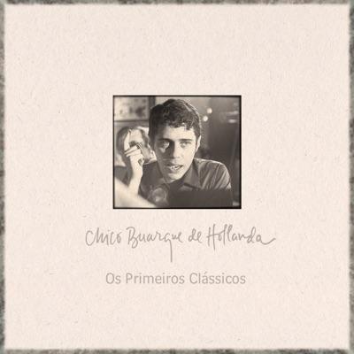 Os Primeiros Clássicos (Ao Vivo) - Chico Buarque
