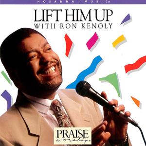 Ron Kenoly & Integrity's Hosanna! Music - Lift Him Up (Live)
