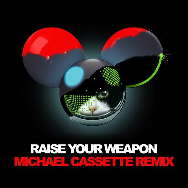 Raise Your Weapon (Michael Cassette Remix) - Single