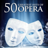 50 Greatest Hits of Opera - Various Artists