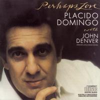 Plácido Domingo With John Denver - Perhaps Love artwork