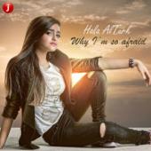 Why I'm So Afraid  Hala Al Turk - Hala Al Turk