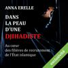Anna Erelle - Dans la peau d'une djihadiste : enquête au cœur des filières de recrutement de l'État islamique artwork