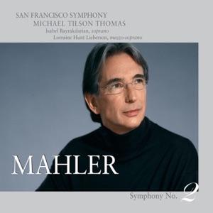 "Isabel Bayrakdarian, Lorraine Hunt Lieberson, San Francisco Symphony Chorus, San Francisco Symphony & Michael Tilson Thomas - Symphony No. 2 in C Minor: V. ...Chorus: ""Aufersteh'n"""