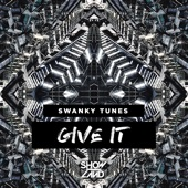 Swanky Tunes - Give It